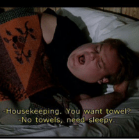 Memes, Tommy Boy, and 🤖: Housekeeping. You want towel?  No towels, need sleepy Tommy Boy