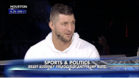"""""""Just let him get ready for his Super Bowl!"""" TimTebow on reporters questioning New England Patriots quarterback TomBrady about his friendship with President Trump. SuperBowl: HOUSTON  6:26 AM CT  SPORTS & POLITICS  BRADY SUDDENLY THE FOGUSOFANTILTRUMP WAVES """"Just let him get ready for his Super Bowl!"""" TimTebow on reporters questioning New England Patriots quarterback TomBrady about his friendship with President Trump. SuperBowl"""