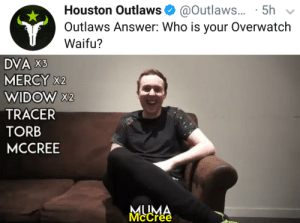 Precious, Houston, and Mercy: Houston Outlaws @Outlaws... 5h  Outlaws Answer: Who is your Overwatch  Waifu?  DVA X3  MERCY X2  WIDOW X2  TRACER  TORB  MCCREE  Mccrée Muma is pure. Muma is precious.