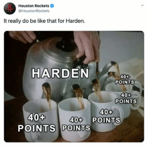 Be Like, Houston Rockets, and Memes: Houston Rockets  @HoustonRockets  It really do be like that for Harden.  HARDEN  400  POINTS  404  POINTS  40+  40+ POINTS  40+  POINTS POINTS  > Too easy. https://t.co/1X7T2C8ETs