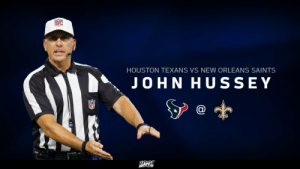 Memes, Nfl, and New Orleans Saints: HOUSTON TEXANS VS NEW ORLEANS SAINTS  JOHN HUSSEY RT @NFLOfficiating: 18-year @NFL official John Hussey and crew kick off #MNF with #HOUvsNO. https://t.co/5UGkCd9y6G