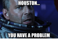 First thought when Mission Control flooded: HOUSTON  YOU HAVE A PROBLEM First thought when Mission Control flooded