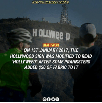 "Zachary Cole Fernandez, 30, turned himself in after being recorded by security cameras changing the sign on New Year's Day, The Hollywood sign was erected in 1923 and originally said ""Hollywoodland"", to advertise a new housing development in the hills above Los Angeles. It has been altered to say ""Hollyweed"" before – in 1976, after the passage of a state law relaxing rules concerning marijuana. The same prankster, Danny Finegood, changed it to read ""Ollywood"" in 1987, in protest over positive treatment of Col Oliver North, the marine at the center of the Iran-Contra scandal. He also made the sign read ""Oil war"" in 1990, in protest at the first Gulf war. Finegood died in 2007 Hollywood Hollyweed SOURCE : THE GUARDIAN: HOUwee D  DFACTSPERT  ON 1ST JANUARY 2017, THE  HOLLYWOOD SIGN WAS MODIFIED TO READ  ""HOLLY WEED' AFTER SOME PRANKSTERS  ADDED $50 OF FABRIC TO IT Zachary Cole Fernandez, 30, turned himself in after being recorded by security cameras changing the sign on New Year's Day, The Hollywood sign was erected in 1923 and originally said ""Hollywoodland"", to advertise a new housing development in the hills above Los Angeles. It has been altered to say ""Hollyweed"" before – in 1976, after the passage of a state law relaxing rules concerning marijuana. The same prankster, Danny Finegood, changed it to read ""Ollywood"" in 1987, in protest over positive treatment of Col Oliver North, the marine at the center of the Iran-Contra scandal. He also made the sign read ""Oil war"" in 1990, in protest at the first Gulf war. Finegood died in 2007 Hollywood Hollyweed SOURCE : THE GUARDIAN"