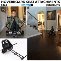 @SkyKarts are Hoverboard Seat Attachments that turns your Hoverboard into an GoKart visit their IG page @skykarts or order from www.MySkyKart.com: HOVERBOARD SEAT ATTACHMENTS  $160  Sky Kart  (a SKYKARTS @SkyKarts are Hoverboard Seat Attachments that turns your Hoverboard into an GoKart visit their IG page @skykarts or order from www.MySkyKart.com