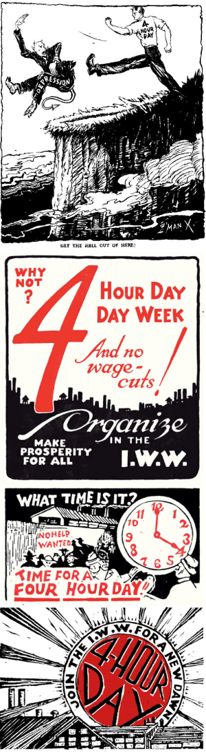 "vermillionandcum:  Vintage IWW 4 hour workday prints: HOVR  Af  GET THE HELE OUT OF HERE!   WHY  NOT  HoUR DAY  DAY WEEK  nd no  wage  cuts  anise  IN THE  MAKE  PROSPERITY  FOR ALL  PSITY.w.w.  WHAT TIME ISIT  10  9  WANTED  6 S  IME FORA  FOUR HOUR DAY"" vermillionandcum:  Vintage IWW 4 hour workday prints"