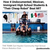 "Memes, Oscars, and Shade: How 4 Undocumented, Mexican  Immigrant High School Students &  Their cheap Robot Beat MIT  Source: WIRED (2004)  THE TEAM: Carl Hayden Community High School  Falcon Robotics Club  @undocumedia 🇲🇽🇺🇸🙌✨👏To the date - one of our favorite stories flashback - & they named their robot ""Stinky"" ""While other teams machined and welded metal frames, the guys broke out the rubber glue and began assembling the PVC pipe. They did the whole thing in one night, got high on the pungent fumes, and dubbed their new creation Stinky. Lorenzo painted it garish shades of blue, red, and yellow to designate the functionality of specific pipes. Every inch of PVC had a clear purpose. It was the type of machine only an engineer would describe as beautiful. Carl Hayden Community High School doesn't have a swimming pool, so one weekend in May, after about six weeks of work in the classroom, the team took Stinky to a scuba training pool in downtown Phoenix for its baptism. Luis hefted the machine up and gently placed it in the water. They powered it up. Cristian had hacked together off-the-shelf joysticks, a motherboard, motors, and an array of onboard finger-sized video cameras, which now sent flickering images to black-and-white monitors on a folding picnic table. Using five small electric trolling motors, the robot could spin and tilt in any direction. To move smoothly, two drivers had to coordinate their commands. The first thing they did was smash the robot into a wall. ""This is good, this is good,"" Oscar kept repeating, buying himself a few seconds to come up with a positive spin. ""Did you see how hard it hit the wall? This thing's got power. Once we figure out how to drive it, we'll be the fastest team there."" By early June, as the contest neared, the team had the hang of it. Stinky now buzzed through the water, dodging all obstacles. The drivers, Cristian and Oscar, could make the bot hover, spin in place, and angle up or down. They could send enough power to Stinky's small engines to pull Luis around the pool. They felt like they had a good shot at not placing last. ... ""And the overall winner for the Marine Technology ROV championship,"" Merrill continued, looking up at the crowd, ""goes to Carl Hayden High School of Phoenix, Arizona!"" (2004) Picture by @liviacoronabenjamin immigration undocumented Mexico Mexican robotics arizona SpareParts MIT HereToStay"
