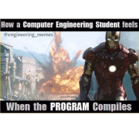 That feeling when the program compiles🙌. engineering engineeringmemes computerengineer computerscience computer program: How a  Computer Engineering Student feels  @engineering memes  When the  PROGRAM  Compiles That feeling when the program compiles🙌. engineering engineeringmemes computerengineer computerscience computer program