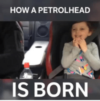 Head, Memes, and youtube.com: HOW A PETROL HEAD  IS BORN She's loving the GT-R! Video credit to @jamiep.london, check him out on YouTube: youtube.com-JamiePGTR - - jdm gtr turbo boost carsofinstagram carswithoutlimits nissan tuner tuning modified