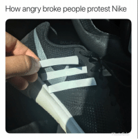 Funny, Life, and Nike: How angry broke people protest Nike  @MasiPopal Life hack for all the bitter people. nike colinkaepernick