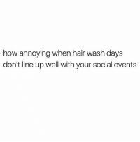 Memes, Rude, and Hair: how annoying when hair wash days  don't line up well with your social events How rude.