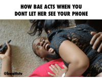 Bae, Bloods, and Funny: HOW BAE ACTS WHEN YOU  DONT LET HER SEE YOUR PHONE  @bwattstv HOW MANY WOMEN HAVE DONE THIS?! ➖➖➖➖➖➖➖➖➖➖➖➖➖➖➖➖➖ Follow - @thats_specks Tag someone that can relate ASAP 😂👀📱 ➖➖➖➖➖➖➖➖➖➖➖➖➖➖➖➖➖ wshh bae love worldstar funny actor comedy film haha lol laugh laughs phone mad iphone hair fit sexy blood skit tagsforlikes b bwattstv