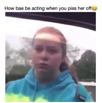 Af, Bae, and Funny: How bae be acting when you piss her off Im weak af 😂😂