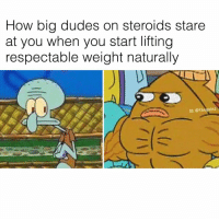 Memes, Mad, and 🤖: How big dudes on steroids stare  at you when you start lifting  respectable weight naturally  IG: @thegainz Oh you mad