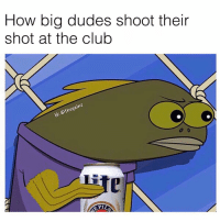 Club, Flexing, and Memes: How big dudes shoot their  shot at the club  LE Weird flex, but ok