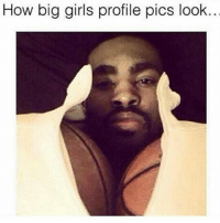trueaf true funnyshit funnymeme funnymemes memes meme dankmeme dankmemes ohshit basketball ballislife truth life ayylmao ayy boi boy dumb big goddamn bruh bro niggasbelike girlsbelile bitchesbelike belike hoesbelike nice cool: How big girls profile pics look.. trueaf true funnyshit funnymeme funnymemes memes meme dankmeme dankmemes ohshit basketball ballislife truth life ayylmao ayy boi boy dumb big goddamn bruh bro niggasbelike girlsbelile bitchesbelike belike hoesbelike nice cool