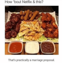 Marriage, Memes, and Netflix: How 'bout Netflix & this?  awill ent  That's practically a marriage proposal YESSSSSSSSS