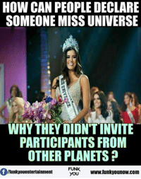 2017: HOW CAN PEOPLE DECLARE  SOMEONE MISS UNIVERSE  WHY THEY DIDNTINVITE  PARTICIPANTS FROM  OTHERPLANETS  FUNK  lfunkyouentertainment  www.funkyounow.com