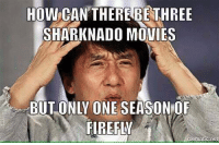 sharknado: HOW CAN THERE BE THREE  SHARKNADO MOVIES  BUT ONLY ONE SEASONOF  FIREFLY  niematic.net