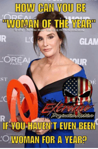 So, let me get this straight....How can Bruce Jenner be Woman Of The Year....when he hasen't even BEEN a woman for a year...?!  smdh: HOW CAN YOU BE  OF THE  2016 Supreme Mem  ike Us FB)ThesupremeMeme  GLAM  PAR is  FYOU HAVENT EVEN BEEN  'O!WOMAN FOR A YEAR So, let me get this straight....How can Bruce Jenner be Woman Of The Year....when he hasen't even BEEN a woman for a year...?!  smdh