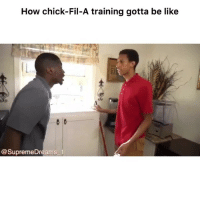 "Be Like, Chick-Fil-A, and Funny: How chick-Fil-A training gotta be like  0 8  @SupremeDreams 1 Lmfao 😂 ""my pleasure"" 👉🏽(via: @supremedreams_1)"