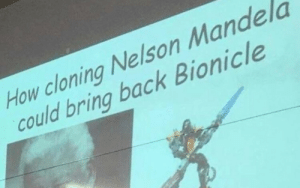 Dank, Memes, and Target: How cloning Nelson Mande la  could bring back Bionicle Meirl by Cmaex MORE MEMES