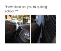 """Memes, Quite, and 🤖: """"How close are you to quitting  school"""