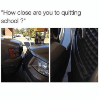 """Memes, Quite, and 🤖: """"How close are you to quitting  school? Double tap if that's you 😂 🙋🏼 lol schooldrool 👉 @brainflusters👈"""