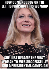 I'm just curious... ~ Ginger  Rowdy Conservatives: How COME NOBODY ON THE  LEFTIS PRAISING THIS WOMAN?  SHE JUST BECAME THE FIRST  WOMAN TO EVER SUCCESSFULLY  RUN A PRESIDENTIAL CAMPAIGN  inngfip com I'm just curious... ~ Ginger  Rowdy Conservatives