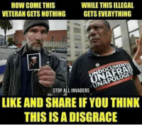 Documation: HOW COME THIS  VETERAN GETS NOTHING  WHILE THIS ILLEGAL  GETS EVERYTHING  DOCUM  LOGE  STOP ALL INVADERS  LIKE AND SHARE IF YOU THINK  THIS ISADISGRACIE