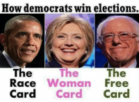 There's also lies, propaganda, fraud and the astounding stupidity of their constituency. Cold Dead Hands: How democrats win elections,  The  The The  Race Woman Free  Card Card Card There's also lies, propaganda, fraud and the astounding stupidity of their constituency. Cold Dead Hands
