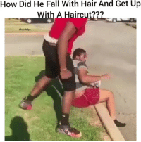 Fall, Funny, and Haircut: How Did He Fall With Hair And Get Up  With A Haircut???  #hood clips Damn😀😀😂