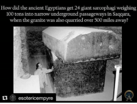 Quarrie: How did the ancient Egyptians get 24 giant sarcophagi weighing  100 tons into narrow underground passageways in Saqqara,  when the granite was also quarried over 500 miles away?  ti  esotericempyre