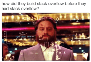 How, Stack, and Stack Overflow: how did they build stack overflow before they  had stack overflow? if (thereIsNoStackOverflow) createIt(); // do NOT touch idk how this works