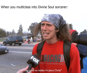 How Did Your Tiefling Character Become A Divine Soul Sorcerer Again Dnd Meme On Me Me Submitted 11 months ago by mb99z. divine soul sorcerer again
