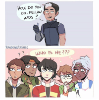 HAVE SOME VOLTRON DOODLES!!! Honestly this is how i felt about shiro's new outfit in seasom 3 omg wHO IS HE???? Like is it really shiro???? voltron shirovoltron keithvoltron alluravoltron lancevoltron hunkvoltron pidgevoltron vld voltronlegendarydefender randomsplashes: How Do You  2  KIDS  RANDOMSPLASHES  0 HAVE SOME VOLTRON DOODLES!!! Honestly this is how i felt about shiro's new outfit in seasom 3 omg wHO IS HE???? Like is it really shiro???? voltron shirovoltron keithvoltron alluravoltron lancevoltron hunkvoltron pidgevoltron vld voltronlegendarydefender randomsplashes
