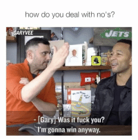 """Fuck You, Memes, and Fuck: how do you deal with no s?  METS  GARY VEE  DGary Was it fuck you?  I'm gonna win anyway. There are different ways to handle a """"NO"""" @johnlegend has his way I have mine? What is yours and tag someone who needs to see this !"""