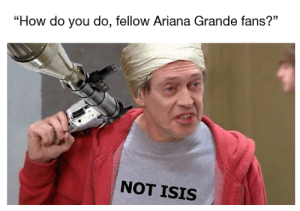 """Her performance was the bomb : dankmemes: """"How do you do, fellow Ariana Grande fans?""""  NOT ISIS Her performance was the bomb : dankmemes"""
