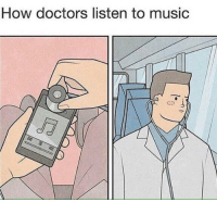 Memes, Music, and Http: How doctors listen to music Checking the beat of the song via /r/memes http://bit.ly/2VEEHpZ