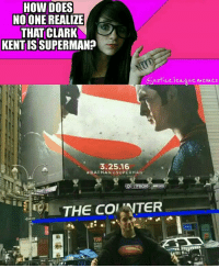 Clearly he doesn't even need glasses. ~Green Arrow: HOW DOES  NO ONE REALIZE  THAT CLARK  KENT IS SUPERMAN?  Giustice.league wemes  ustice.leanue.Memes  3.25.16  BAT MAN v SUPERMAN  THE CO NTER  YUM Clearly he doesn't even need glasses. ~Green Arrow