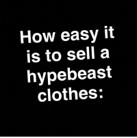 """Atl the type of nigga to tell his girlfriend """"you're not pregnant, we're pregnant"""": How easy it  is to sell a  hypebeast  clothes: Atl the type of nigga to tell his girlfriend """"you're not pregnant, we're pregnant"""""""