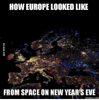 new years eve: HOW EUROPE LOOKED LIKE  FROM SPACE ON NEW YEARS EVE  MEMEFUL COM