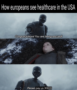 srsfunny: Night mode friendly meme: How europeans see healthcare in the USA  Congratulations! You are being rescued!  REYISBAEOK  Please pay us 3000$ srsfunny: Night mode friendly meme
