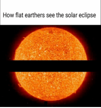 solar eclipse: How flat earthers see the solar eclipse