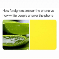 comment a word with no meaning: How foreigners answer the phone vs  how white people answer the phone comment a word with no meaning