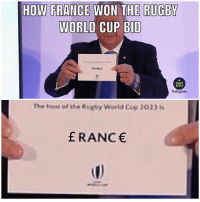Fifa, Memes, and World Cup: HOW FRANCE WON THE RUGBY  WORLD CUP BID  FRANCE  RUGBY  MEMES  Instagiam  The host of the Rugby World Cup 2023h  f RANC Smells like FIFA to me... 💶🇫🇷 rugby rwc2023 france