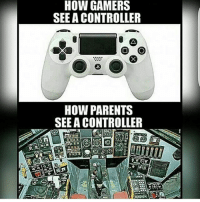 Dank, Internet, and Lmao: HOW GAMERS  SEE A CONTROLLER  HOW PARENTS  SEEA CONTROLLER Well, well, well 😂😂 Puns are too great, hope y'all at LEAST giggled 😏✌🏼 - Liked the memes? Turn on my post notifications for quick laughs 🤘🏼 Backup- @memerzone - Tags (Ignore) 🚫 GamingPosts CallOfDuty Memes Cod codww2 Gaming Tumblr FunnyPosts Xbox LMAO Playstation XboxOne Internet Selfie CSGO Gamer SelenaGomez Follow Dank Meme Spongebob Like YouTube Relatable Memes DankMemes