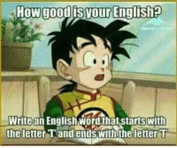 English: How good your English  Write an English wordthat Starts With  the letter T and ends with the letter