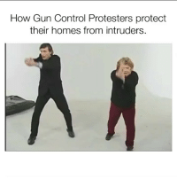 Memes, Control, and 🤖: How Gun Control Protesters protect  their homes from intruders. Liberals 🤣