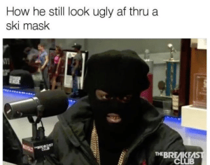 Af, Blackpeopletwitter, and Funny: How he still look ugly af thru a  ski mask  THEBREAKEAS Suspect is believed to be a black male, fugly as hell #meme #funny #blackpeopletwitter #lmao