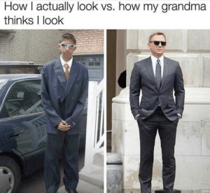 Grandma knows best by SleekRaspberry MORE MEMES: How I actually look vs. how my grandma  thinks I look Grandma knows best by SleekRaspberry MORE MEMES